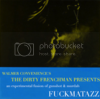 THE DIRTY FRENCHMAN PRESENTS: FUCKMATAZZ VOLUME 1